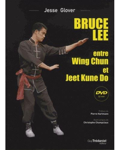 Bruce Lee, entre Wing Chun et Jeet Kune Do